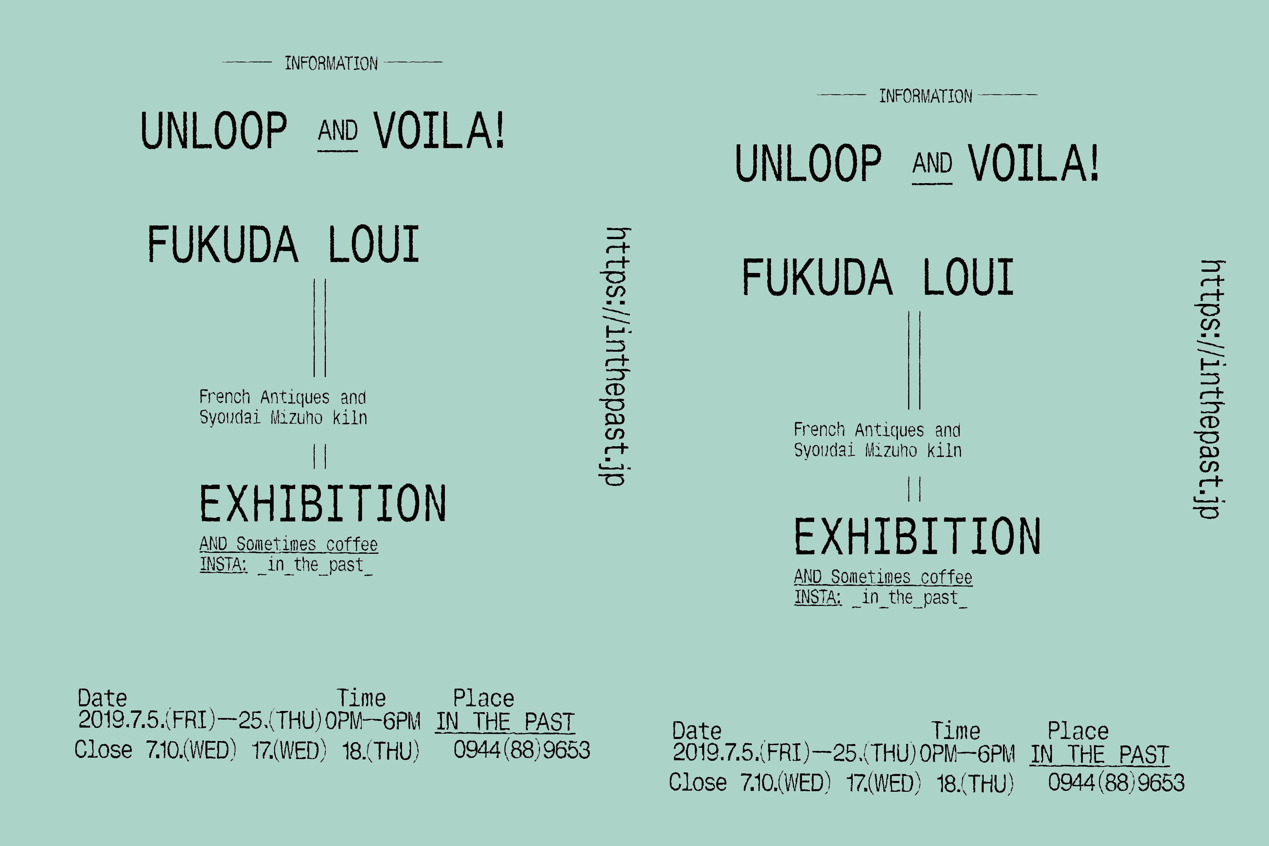 UNLOOP + VOILA! + FUKUDA LOUI EXHIBITION